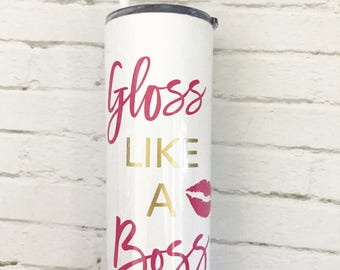 Gloss like a Boss Stainless Steel Tumbler  - Gloss like a Boss Cup - Lipstick Cup - Lipstick Tumbler - Lip Boss Tumbler