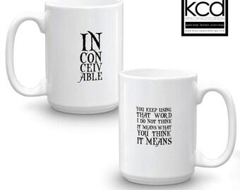 The Princess Bride Inconceivable Mug, Princess Bride Mug, Inconceivable mug, Inigo Montoya Mug, Vizzini Mug
