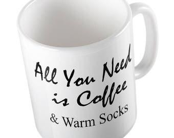 All you need is coffee and warm socks MUG