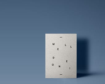 Well Done / Congratulations - Modern Typographic Grey Greetings Card Minimal Design Stylish A6