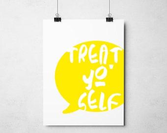 Treat Yo Self | Parks and Recreation Inspired Print | Bright Yellow Quote Speech Bubble Printable | Tom & Donna / Aziz Ansari