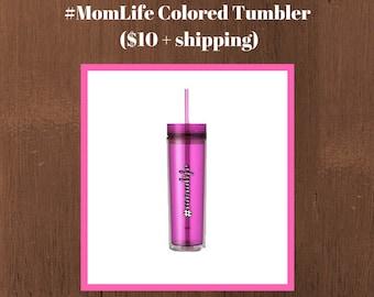 Mom Life 16 oz Acyrlic Tumbler