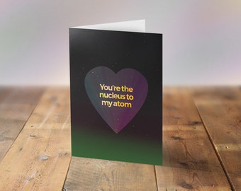 Valentine's Card, Boyfriend Girlfriend Anniversary, Wife, Husband, Partner, One I love, Science humour, Romantic, I love science, funny