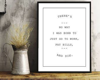 Pay Bills And Die, Life, Dont Grow Up, Printable Art, Digital Art, Home Decor, Wall Art, Adulting, Inspirational Art, Inspirational Quote