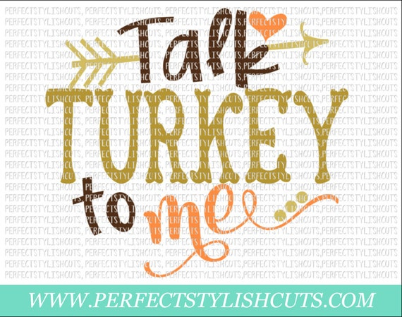 Talk Turkey To Me Svg Dxf Eps Png Files For Cameo And