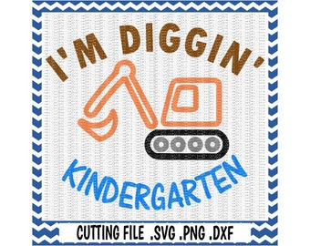 Kindergarten Svg, First Day of Kindergarten, Backhoe, Svg-Dxf-Png-Fcm, Cut Files For Silhouette Cameo/ Cricut, Svg Download.