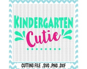 Kindergarten Cutie SVG,  First Day of Kindergarten, Svg-Dxf-Png-Fcm, Cut Files For Silhouette Cameo/ Cricut, Svg Download.