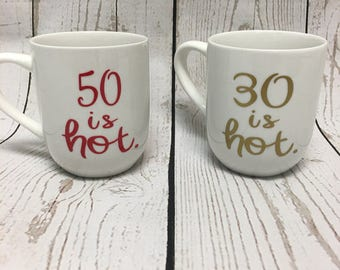 30 is hot, Birthday Mugs, coffee mugs, Personalized Coffee Mugs, Gift for her, Personalized Mugs, Drink ware, Coffee cups, Statement Mugs