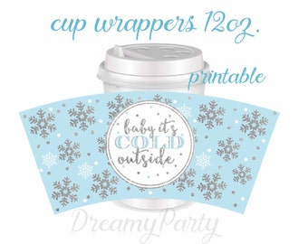 Baby It's cold outside Baby shower Decorations, Printable cup Wrappers 12oz, Winter Baby shower, Hot chocolate cup wrapper, Digital File.