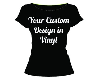 Custom Vinyl Shirt - 1 color front- Starting at 19.99 USD -**Free shipping in the U.S.**