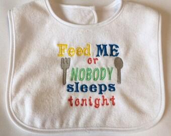 Baby Bib - Feed Me or Nobody Sleeps Tonigh