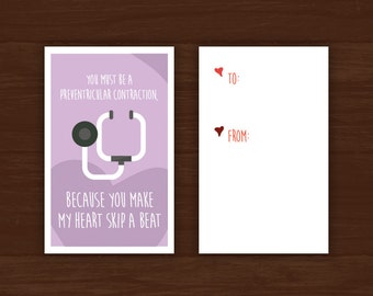 "Funny Medical Valentine's Day Card - Download - ""You Must be a Preventricular Contraction"" - Great for doctors, med students, nurses"