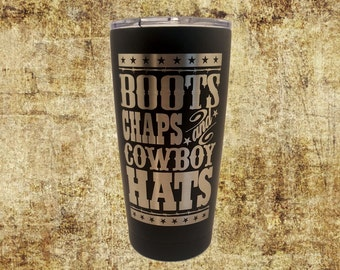 Boots, Chaps, and Cowboy Hats Stainless Steel 20 oz Engraved Custom Tumbler- rodeo, cowboy, cowgirl Yeti