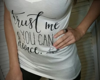 Trust Me You Can Dance Tequila Drinking Tee Shirt Graphic Top Weekend Party Happy Hour Booze Funny Relaxed Fit Stretch Tunic Meme Screen