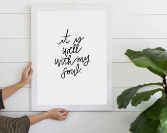 It Is Well With My Soul Digital Download, Song Quote, Christian Quote, Instant Art Print, Digital Art, Printable Gift, Calligraphy Art