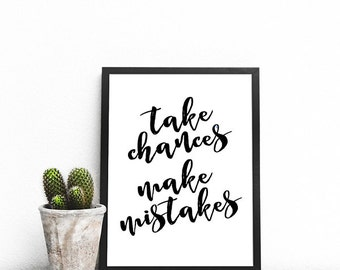 SALE // Digital Calligraphy Wall Art Printable // Take Chances Make Mistakes, Inspirational Quote // Instant Download, Home & Office Decor