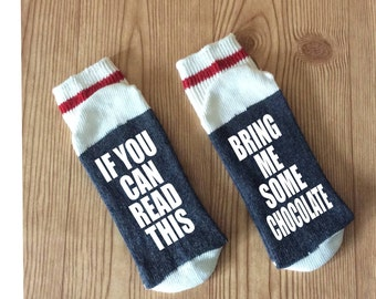 BRING ME CHOCOLATE - If You Can Read This Socks