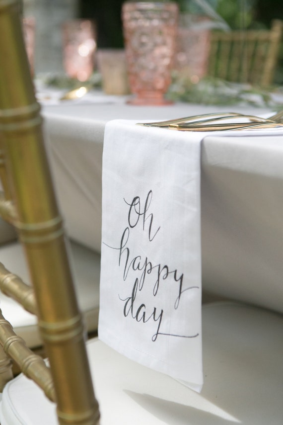 "CUSTOM CALLIGRAPHY Napkins - ""Oh Happy Day"" / Wording of Your Choice - 16x16 Napkins / Featured in Summer 2016 Weddings With Style Magazine"