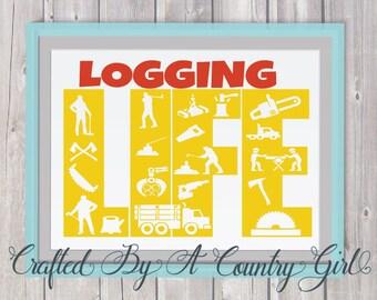 Logging Life, Svg, Digital design, cut file, yeti decal. life svg, life design, logger, lumberjack, wood, woodcutter, tree, chainsaw, cricut