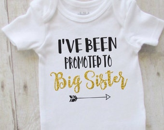 Big sister shirt - sister shirt - ive been promoted to big sister - big sister baby bodysuit - pregnancy announcement - new sister bodysuit