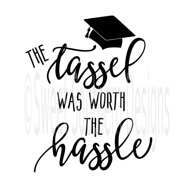 The tassel was worth the hassle graduation cap svg instant for Hassel or hassle