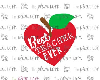 Best Teacher Ever - Teacher Design - SVG Cutting File for Cutting Machines - SVG, Eps, Png, & Jpg