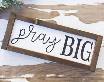 pray big - wood sign