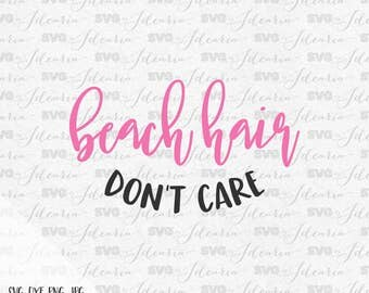 Beach Hair Don't Care Svg sayings SVG Beach Svg file SVG designs SVG files summer quotes cutting files silhouette cricut vinyl designs svg