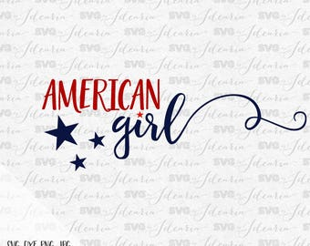 American Girl Svg, 4th of July Svg, Patriotic Svg, Summer Svg, fourth of july svg, independence day, svg files, Silhouette, Cricut