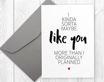 Printable Birthday card for her - I kinda sorta maybe like you more than I planned | friends card, card for boyfriend, card for girlfriend