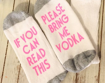 If You Can Read This Socks - Bring Me Vodka Socks - Socks With Words on Bottom - Gifts For Her - Mother's Day Ideas - Gifts for Wife