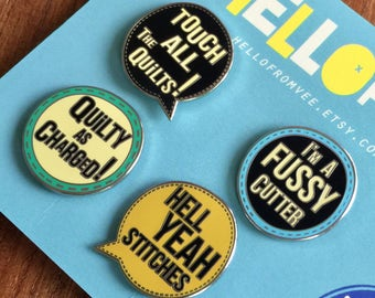 Quilty as charged! LIMITED EDITION Set of four enamel Quilters Pins