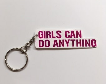 Girls Can Do Anything Keychain