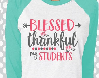 teacher svg, student svg, kids, principal SVG, DXF, EPS, teach, teacher life svg, Blessed and Thankful svg, thankful for my students svg,