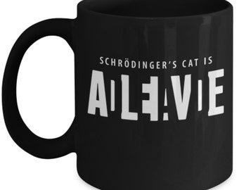 Schrodinger's Cat Coffee Mug - Physicist Coffee Mug