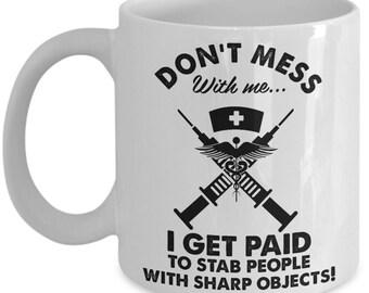 Funny Nurse Mug - Don't Mess With Me - Nurse Gift