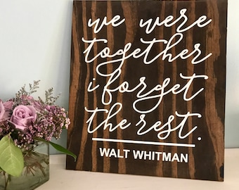 We were together i forget the rest | Walt Whitman | Wedding Gift | Anniversary Gift