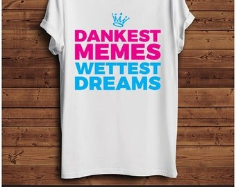 Dankest Memes T Shirt