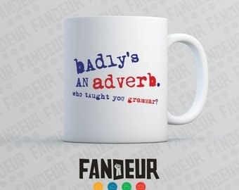 "Kiss Kiss Bang Bang ""Badly's an Adverb"" Coffee / Tea Mug"