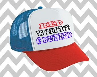 Red White and Buzzed Trucker Hat Snapback Hat Custom Trucker Hat USA Trucker Hat 4th of July Trucker Hat Patriotic Hat Drinking Hat Lake Hat