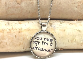 Song Lyric Necklace - You May Say I'm a Dreamer - Quote Necklace - Silver Charm Necklace - Inspirational Quote Necklace