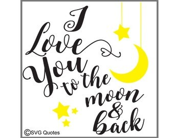 Love you tothe Moon SVG DXF EPS Cutting File For CricutExplore,Silhouette&More Instant Download.Personal and Commercial Use.Vinyl.Valentines