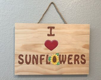 I Love Sunflowers Sign