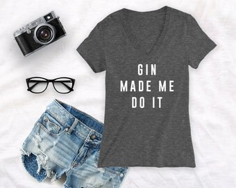 Gin made me do it V neck high quality tshirt - Charcoal color blended tshirt, tee shirt - deep v tee