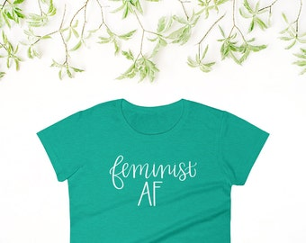 Feminist AF Women's T-Shirt - Proceeds Donated!