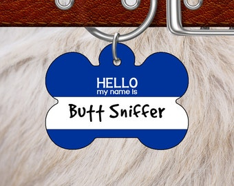 Personalized Pet ID Bone Tag, Hello My Name Is Butt Sniffer, 20 colors to choose from
