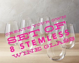 Create your own 8 set of Stemless wine glass