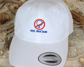 No Ma'am - choose hat color dad hat with embroidery - made to order