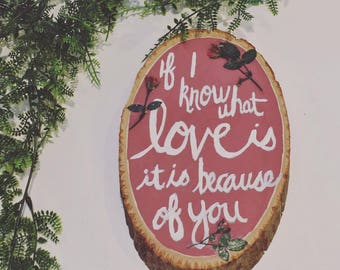 Love Is Quote Wood Slice | Hand Painted Hand Lettering | Rustic Home Decor | Wall Decor