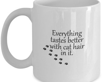 Cat Lover Cup - Everything Tastes Better With Cat Hair In It Mug